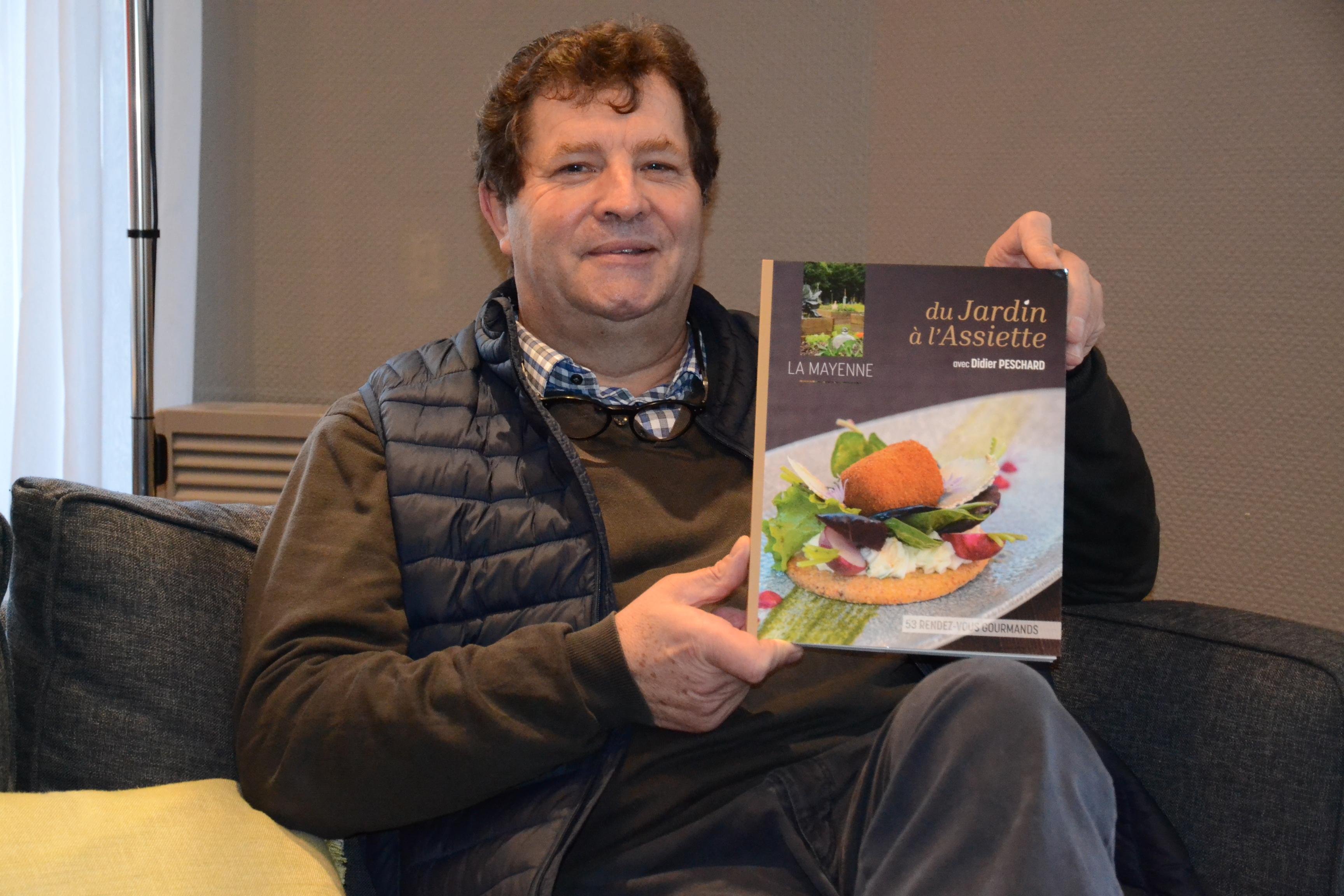 Didier Peschard entend donner ses lettres de noblesse à la gastronomie mayennaise, à travers ses acteurs : les producteurs et les chefs cuisiniers.